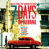 Play & Download 7 Days in Havana: Original Motion Picture Soundtrack by Various Artists | Napster