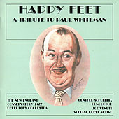 Play & Download Happy Feet: A Tribute to Paul Whiteman by Gunther Schuller | Napster
