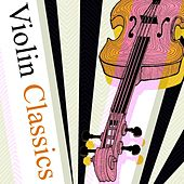 Violin Classics by Various Artists