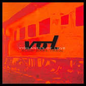 Play & Download Slow Dark Train by Vigilantes Of Love | Napster