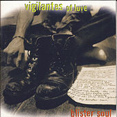 Play & Download Blister Soul by Vigilantes Of Love | Napster