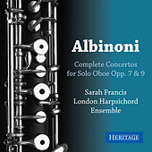 Play & Download Albinoni: Complete Solo Oboe Concertos by Sarah Francis | Napster