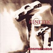 Play & Download Kinetik by Cosmic Baby | Napster