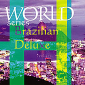 Play & Download Brazilian Deluxe by Various Artists | Napster