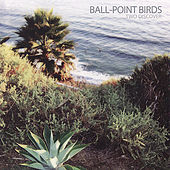 Play & Download Two Discover by Ball-Point Birds | Napster