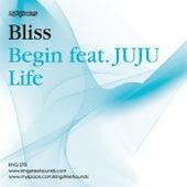 Begin/ Life von Bliss