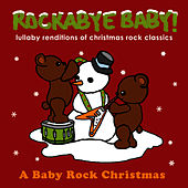 Lullaby Renditions of Christmas Rock Classics by Rockabye Baby!
