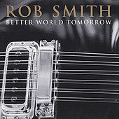 Play & Download Better World Tomorrow by Rob Smith | Napster