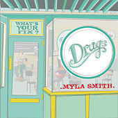 Play & Download Drugs by Myla Smith | Napster