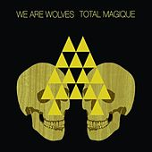 Play & Download Total Magique by We Are Wolves | Napster