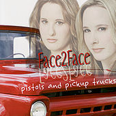 Play & Download Pistols And Pickup Trucks by Face 2 Face | Napster