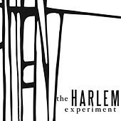 The Harlem Experient by The Harlem Experiment