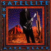 Play & Download Satellite Sky by Mark Heard | Napster