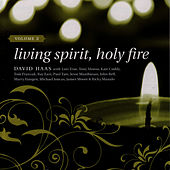 Play & Download Living Spirit, Holy Fire: Volume 2 by David Haas | Napster