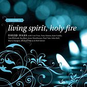 Play & Download Living Spirit, Holy Fire: Volume 1 by David Haas | Napster