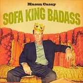 Sofa King Badass by Mason Casey