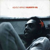 Play & Download Aquele Abraco by Gilberto Gil | Napster