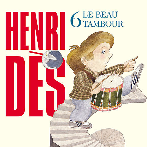 Play & Download Le Beau Tambour by Henri Dès | Napster
