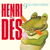 Play & Download Le Crocodile by Henri Dès | Napster
