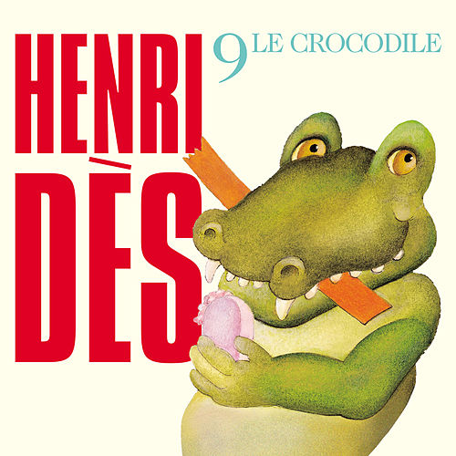 Play & Download Le Crocodile by Henri Dès | Napster