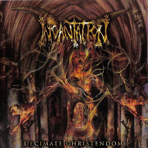 Play & Download Decimate Christendom by Incantation | Napster