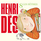 Play & Download Les Bêtises by Henri Dès | Napster