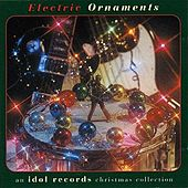 Play & Download Electric Ornaments-An Idol Records Christmas Collection by Various Artists | Napster