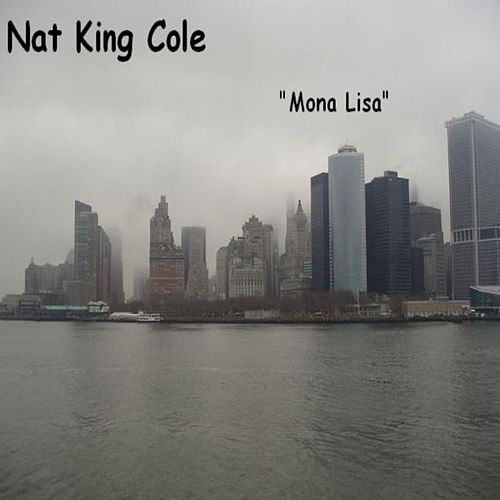 Play & Download Mona Lisa by Nat King Cole | Napster