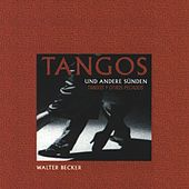 Play & Download Tangos Y Otros Pecados by Walter Becker | Napster