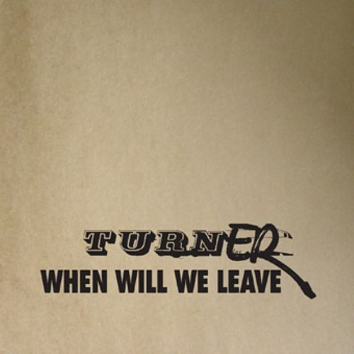 Play & Download When We Will Leave by Turner | Napster