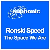 Play & Download The Space We Are by Ronski Speed | Napster
