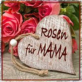 Play & Download Rosen Für Mama by Various Artists | Napster