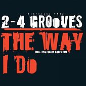 Play & Download Like the Way I Do by 2-4 Grooves | Napster