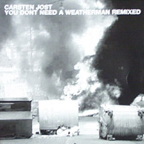 Play & Download You don`t need a weatherman remixed by Carsten Jost | Napster