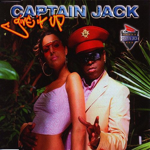 Give It Up by Captain Jack