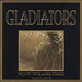 Play & Download Now We Are Free by The Gladiators | Napster