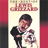The Best Of Lewis Grizzard by Lewis Grizzard