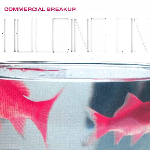 Play & Download Holding On by Commercial Breakup | Napster