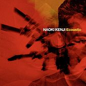 Play & Download Ecoustic by Naoki Kenji   Napster