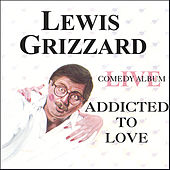 Play & Download Addicted To Love by Lewis Grizzard | Napster