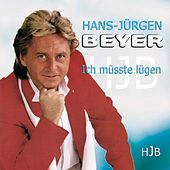 Play & Download Ich Müsste Lügen by Hans-Jürgen Beyer | Napster