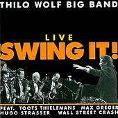 Live Swing It! by Thilo Wolf Big Band