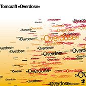 Play & Download Overdose by Tomcraft | Napster