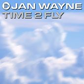 Time 2 Fly by Jan Wayne