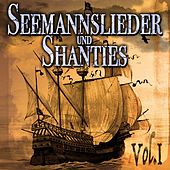 Seemannslieder und Shanties Vol. 1 by Various Artists