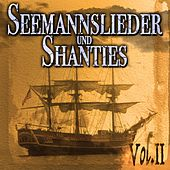 Play & Download Seemannslieder und Shanties Vol. 2 by Various Artists | Napster