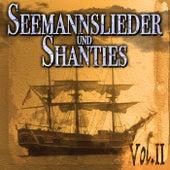 Seemannslieder und Shanties Vol. 2 by Various Artists