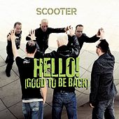 Play & Download Hello! (Good To Be Back) by Scooter | Napster
