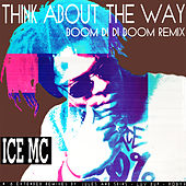 Play & Download Think About The Way (Boom Di Di Boom Remix) by Ice MC | Napster