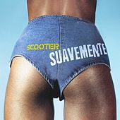 Play & Download Suavemente by Scooter | Napster